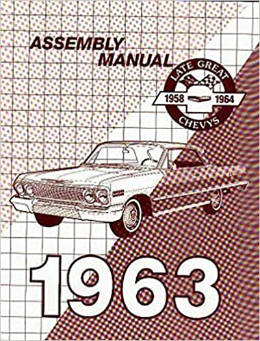 Magnificent The Best Restoration Manual For The 1963 Chevrolet Factory Assembly Ranpur Mohammedshrine Wiring Digital Resources Ranpurmohammedshrineorg